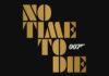 """Η νέα ταινία του Τζέιμς Μποντ """"No time to die"""""""